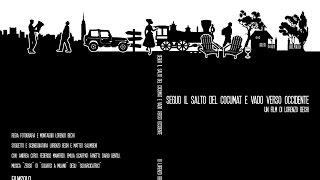 """Trailer """"Seguo il salto del cocumat e vado verso occidente""""-h264 ita-.mov"""