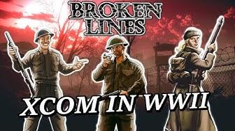 If XCOM Was In WW2 (Broken Lines)