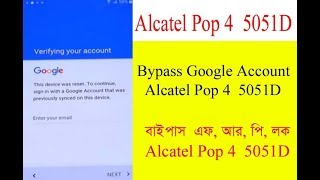 how to Bypass Google Account Alcatel Pop 4 5051D 100% easy solution