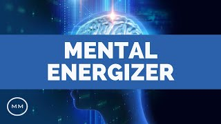 Mental Energizer - Increase Alertness, Focus, Concentration - Monaural Beats - Focus Music