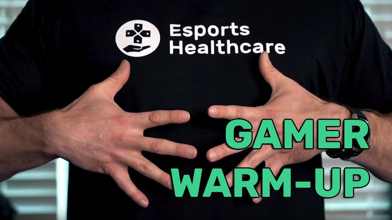 Esports Healthcare: Gamer Warm-up