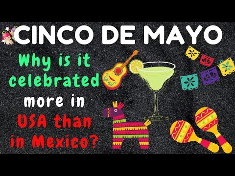 Cinco de Mayo. What is Cinco de Mayo? and Why do we celebrate it in America?