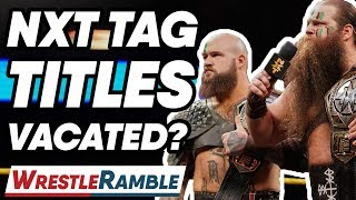 WWE NXT Tag Team Championships VACATED! WWE NXT May 15, 2019 Review   WrestleTalk's WrestleRamble