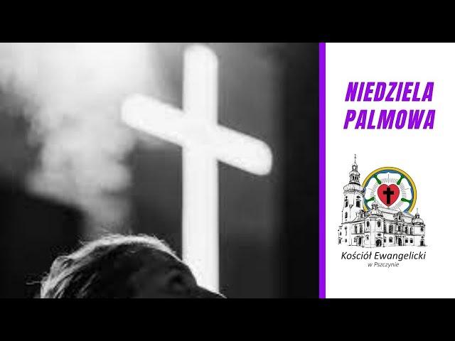 🔴  Niedziela Palmowa -  28.03.2021 – 🔉 NA ŻYWO - Luteranie Pszczyna