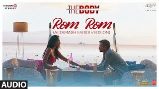 Full Audio Rom Rom Altamash Faridi Version The Body Rishi K Emraan H Sobhita Vedhika