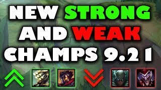 New Strong and Weak Champs For Patch 9.21 ~ League of Legends