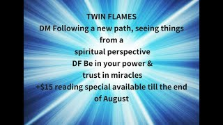 TWIN FLAMES DM Seeing things from a spiritual perspective DF Be In your Power & trust in miracles