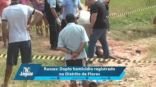 Russas: Duplo homicídio registrado no Distrito de Flores