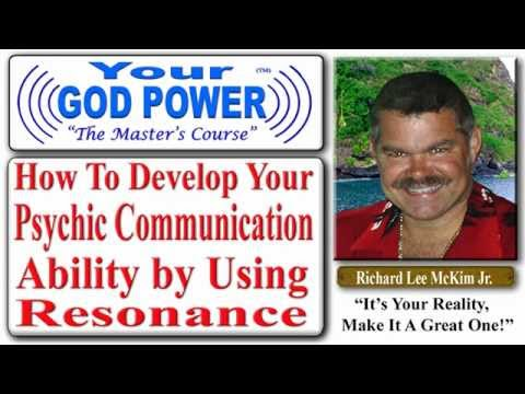 How To Develop Your Psychic Communication Ability by Using Resonance - Richard Lee McKim  Jr.
