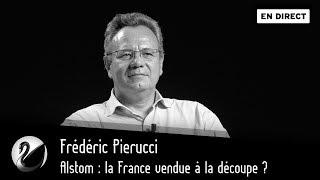 Alstom : la France vendue à la découpe ? Frédéric Pierucci [EN DIRECT]