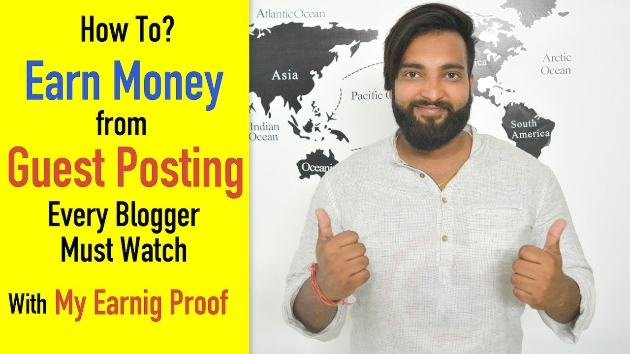 How to Earn Money from Guest Posting every Blogger Must Watch - My Earning Proof
