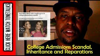 College Admissions Scandal, Inheritance and Reparations
