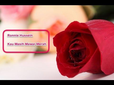 Ronnie Hussein-Kau Masih Mawar Merah