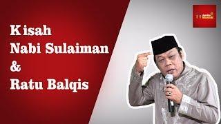 Kisah Nabi Sulaiman & Ratu Balqis - KH Zainuddin MZ
