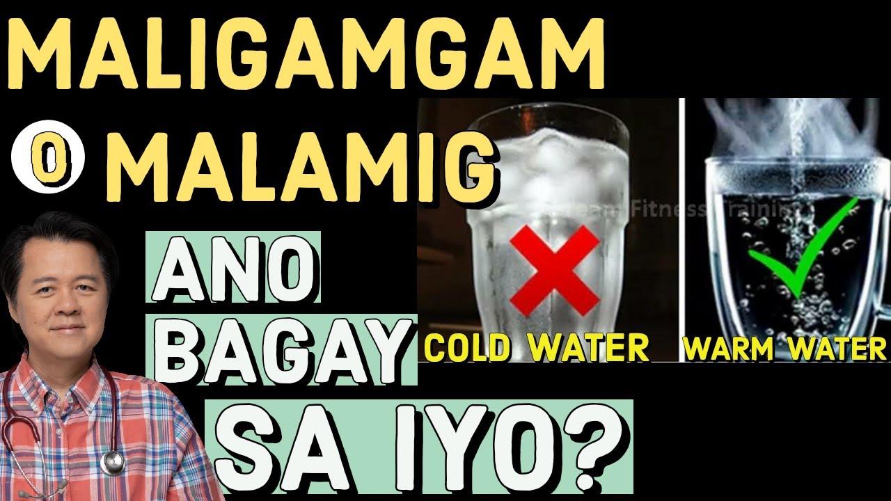 Maligamgam or Malamig na Tubig: Ano Sa Iyo? - By Doc Willie Ong #1102