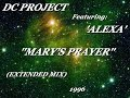 DC PROJECT FT ALEXA MARY S PRAYER EXTENDED MIX 1996 mp3
