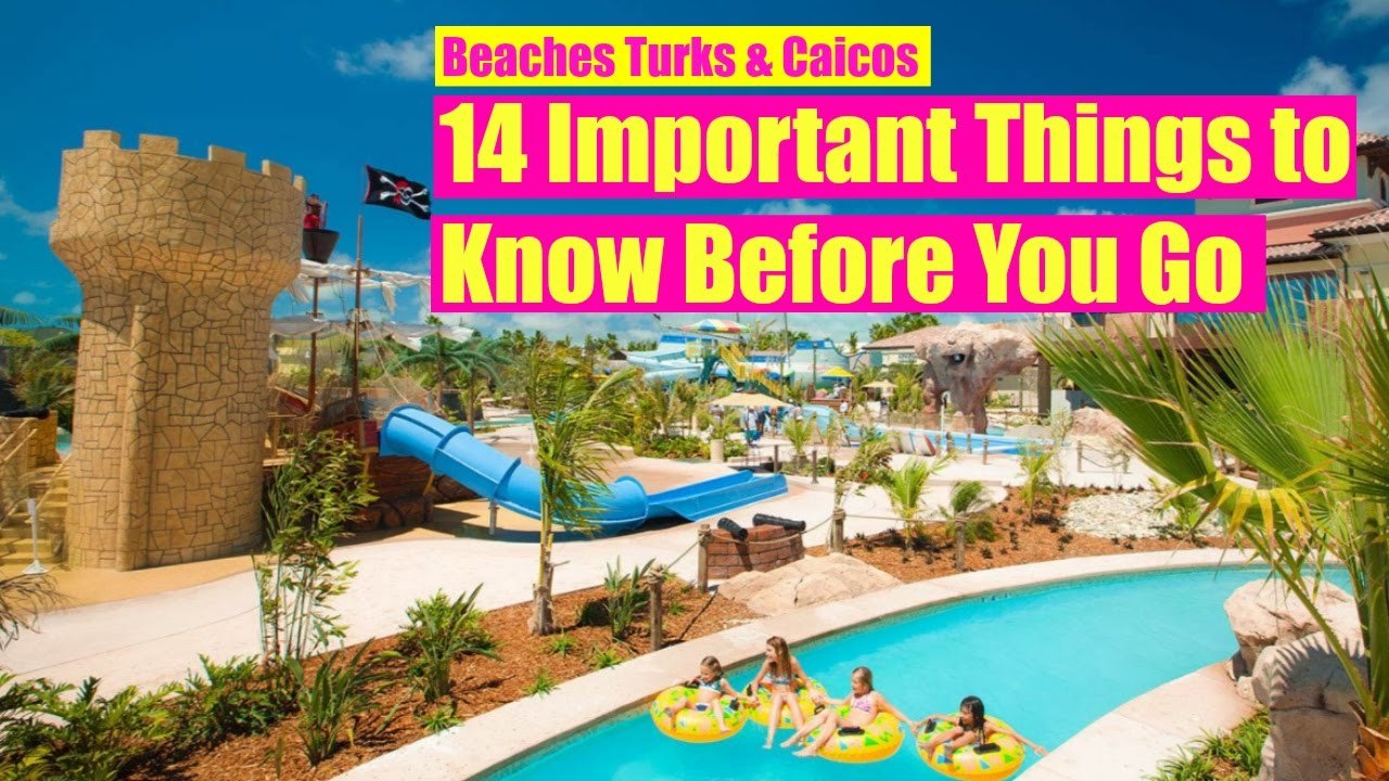 Beaches TURKS CAICOS All Inclusive Resort 14 Tips To Know
