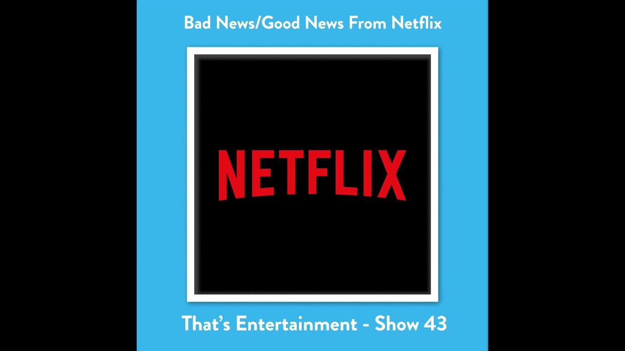 Bad News/Good News For Netflix, US Box Office Hits, Generation Z's Worrying Viewing Habits.