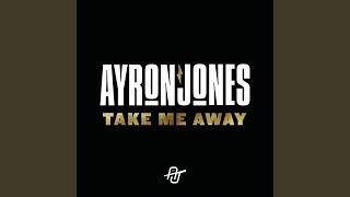 Play Take Me Away