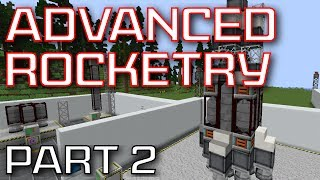 Advanced Rocketry Mod Spotlight - Part 2: Rockets and Fuel