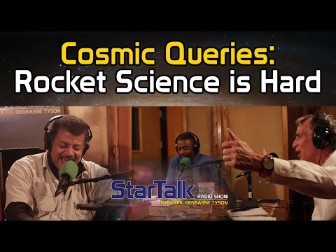 Cosmic Queries: Rocket Science is Hard (Full Episode)