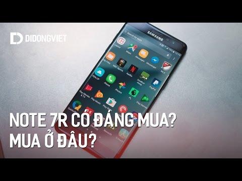 Galaxy note 7R ( FE ) có đáng mua ? Mua ở đâu ?