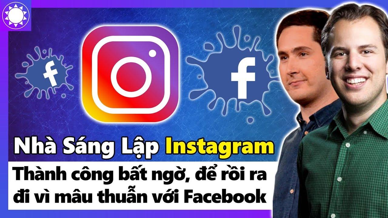 Nhà Sáng Lập Instagram – Thành Công Bất Ngờ, Để Rồi Ra Đi Vì Mâu Thuẫn Với Facebook