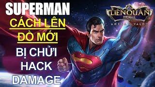Cách lên đồ mới Superman vô cùng bá đạo - Tướng mạnh khi bạn hiểu rõ chất tướng hơn