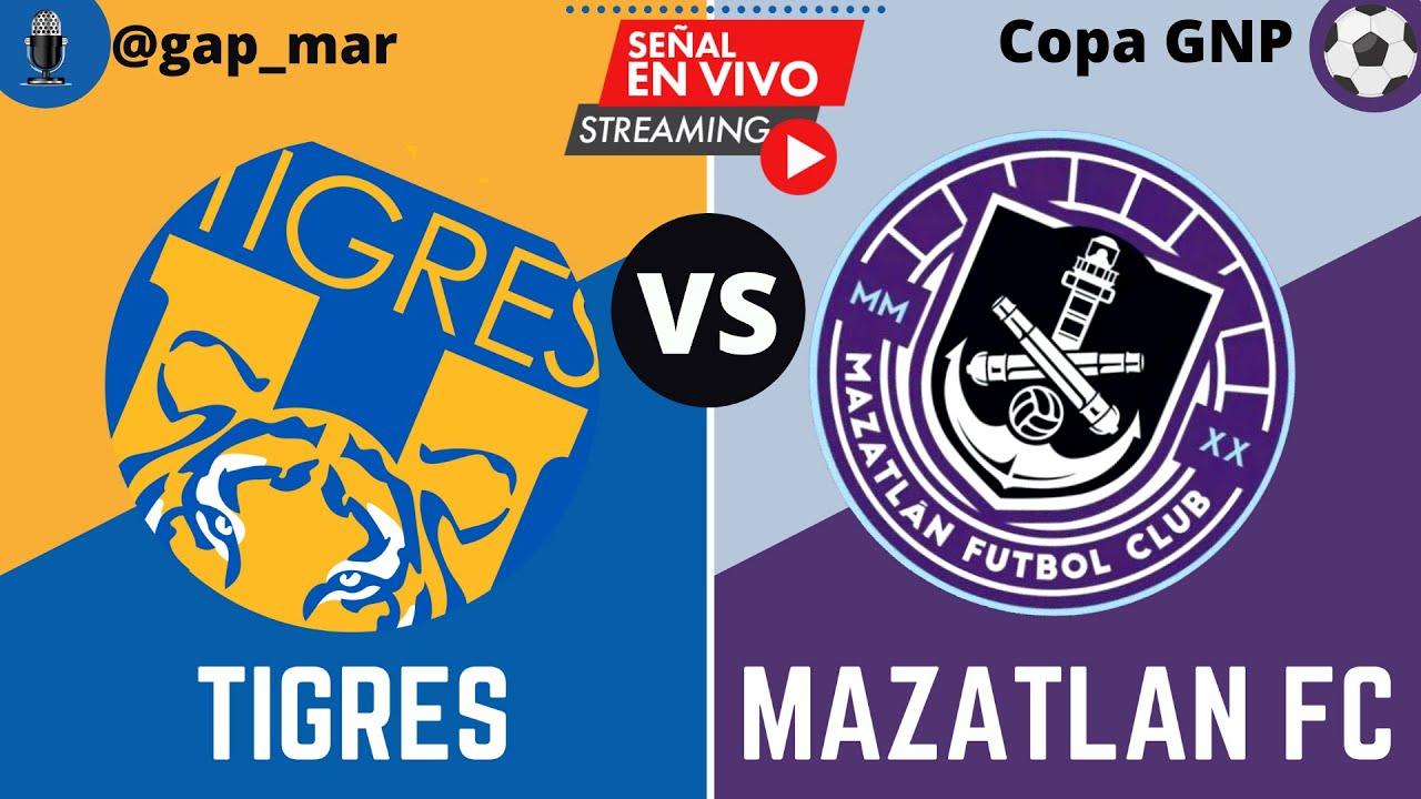 TIGRES VS MAZATLÁN FC   COPA GNP EN VIVO (NARRACIÓN RADIO)