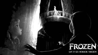 Frozen - Let It Go   Horror Piano Version