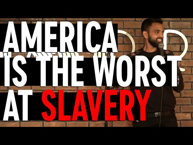 AMERICA IS THE WORST AT SLAVERY | Akaash Singh | Stand Up Comedy