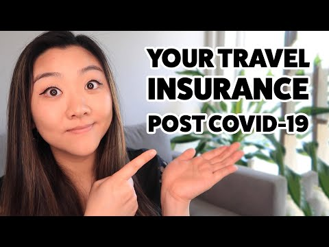 What You Need To Know About Travel Insurance Post-COVID-19