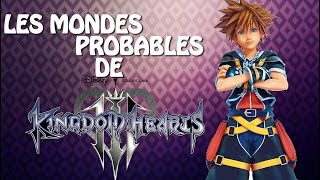 LES MONDES PROBABLES DE KINGDOM HEARTS 3