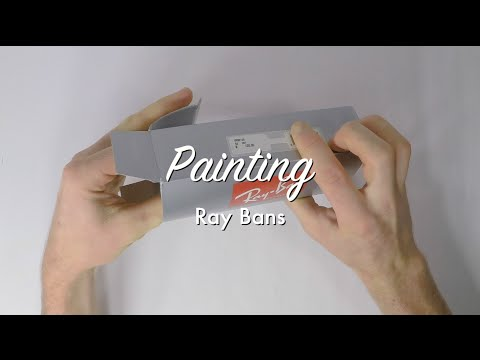 Painting My Ray Bans