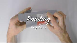 Painting My Ray Bans