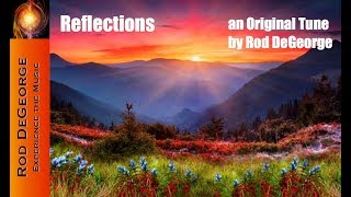 Reflections- Original Song by Rod DeGeorge