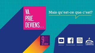 Va, Prie, Deviens... le 9 octobre à la Cathédrale de Nantes !