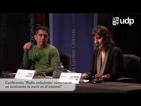 """Conferencia """"Radio ambulante: cómo narrar un continente (o morir en el intento)"""""""