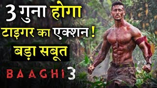 This Time Tiger Shroff Will Triple The Action In BAAGHI 3