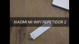 Amplificador WI-FI Xiaomi, REVIEW y CONFIGURACIÓN