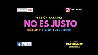No es Justo - J Balvin Ft Zion & Lennon (Karaoke)