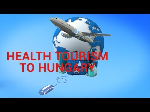 PRESENTATION OF HEALTH TOURISM IN HUNGARY - MAGYAR EGÉSZSÉGÜGYI TURIZMUS BEMUTATÁSA
