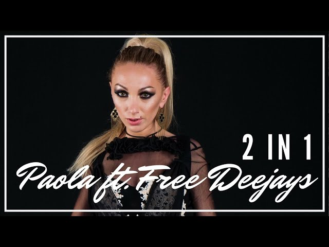 Paola Ft. Free Deejays - 2 in 1 (Official Single)(Reworked)