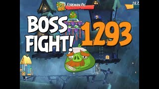 Angry Birds 2 Boss Fight 185! Foreman Pig Level 1293 Walkthrough - iOS, Android