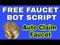Faucet  Auto Claim Bot 2018 | How to Auto Claim Faucet Sites | Free Bot