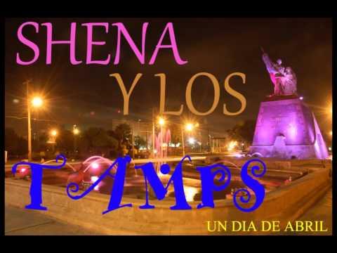 SHENA Y LOS TAMPS UN DIA DE ABRIL