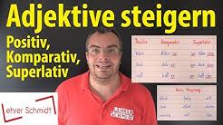 Adjektive steigern | Positiv - Komparativ - Superlativ | Lehrerschmidt - einfach erklärt!