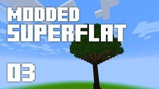 ►Modded Superflat - TREE CITY IDEA! | Ep. 3 | Modded Minecraft Survival◄