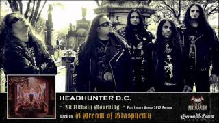 "HEADHUNTER D.C. - ""...In Unholy Mourning..."" Full Length Album 2012 Official Preview"