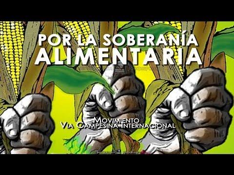 POR LA SOBERANÍA ALIMENTARIA DE LOS PUEBLOS - Movimiento Via Campesina Internacional